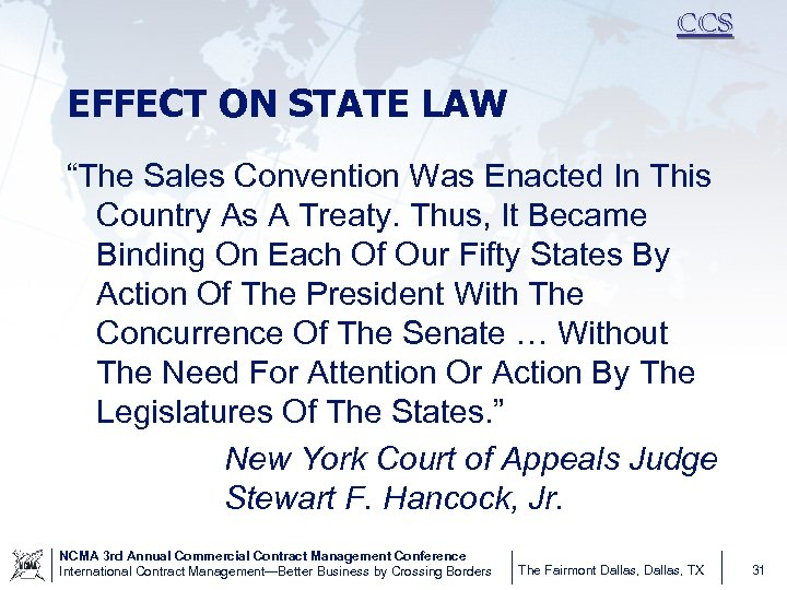 """CCS EFFECT ON STATE LAW """"The Sales Convention Was Enacted In This Country As"""