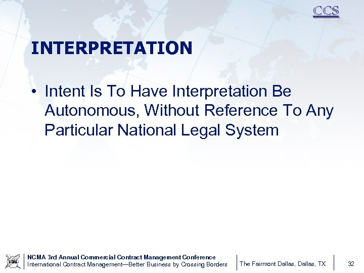 CCS INTERPRETATION • Intent Is To Have Interpretation Be Autonomous, Without Reference To Any