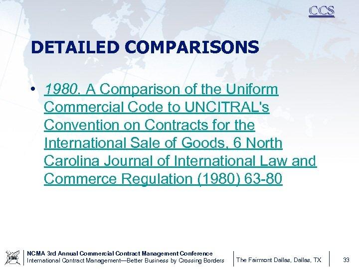 CCS DETAILED COMPARISONS • 1980. A Comparison of the Uniform Commercial Code to UNCITRAL's