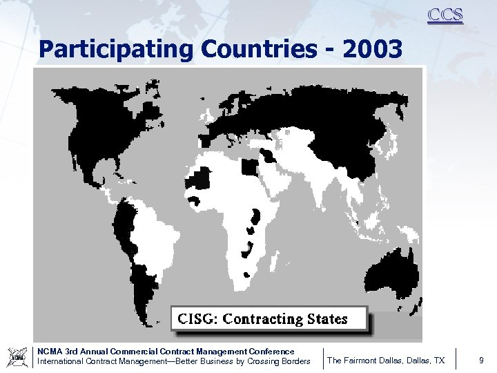 CCS Participating Countries - 2003 NCMA 3 rd Annual Commercial Contract Management Conference International