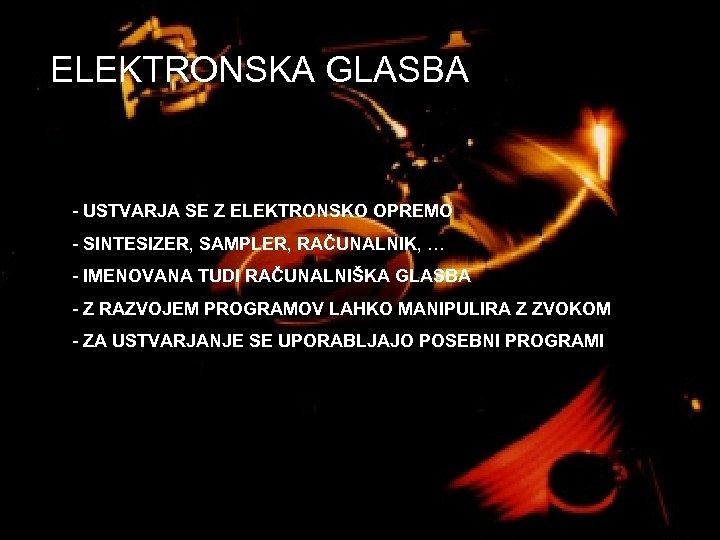 ELEKTRONSKA GLASBA - USTVARJA SE Z ELEKTRONSKO OPREMO - SINTESIZER, SAMPLER, RAČUNALNIK, … -