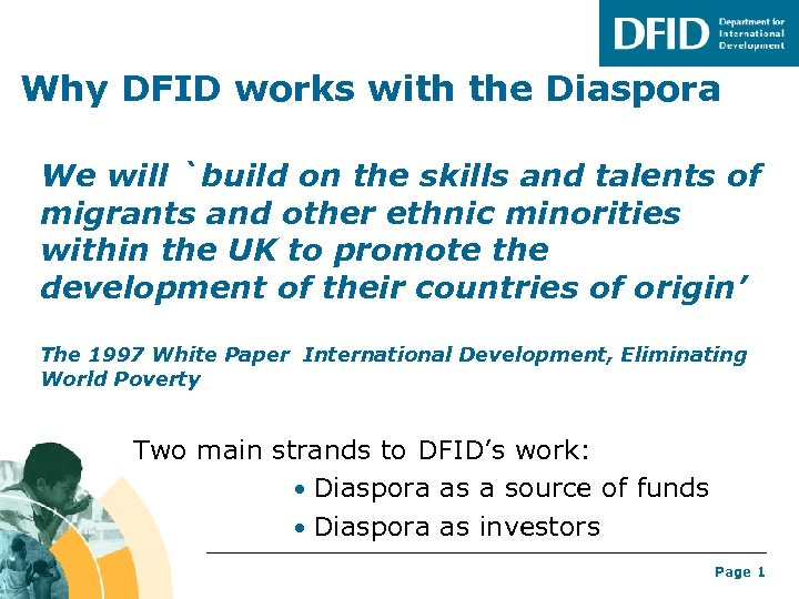 Why DFID works with the Diaspora We will `build on the skills and talents