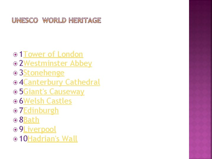1 Tower of London 2 Westminster Abbey 3 Stonehenge 4 Canterbury Cathedral 5