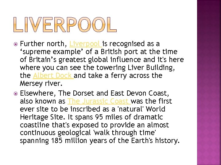 Further north, Liverpool is recognised as a 'supreme example' of a British port at