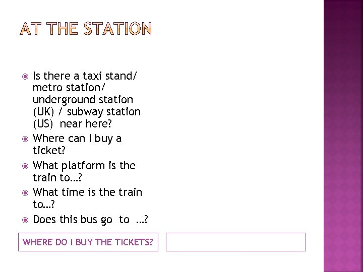 Is there a taxi stand/ metro station/ underground station (UK) / subway station