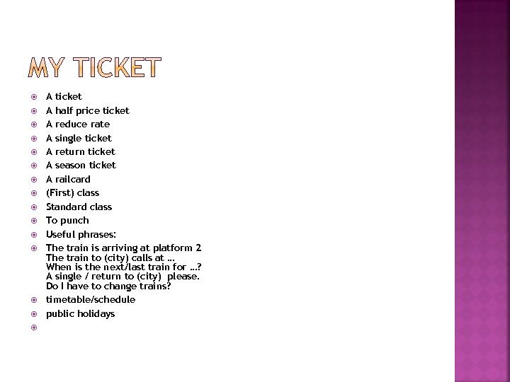 A ticket A half price ticket A reduce rate A single ticket A