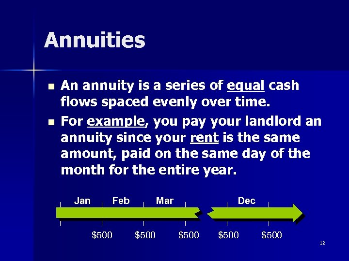 Annuities n n An annuity is a series of equal cash flows spaced evenly