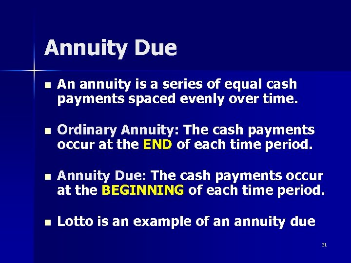 Annuity Due n An annuity is a series of equal cash payments spaced evenly