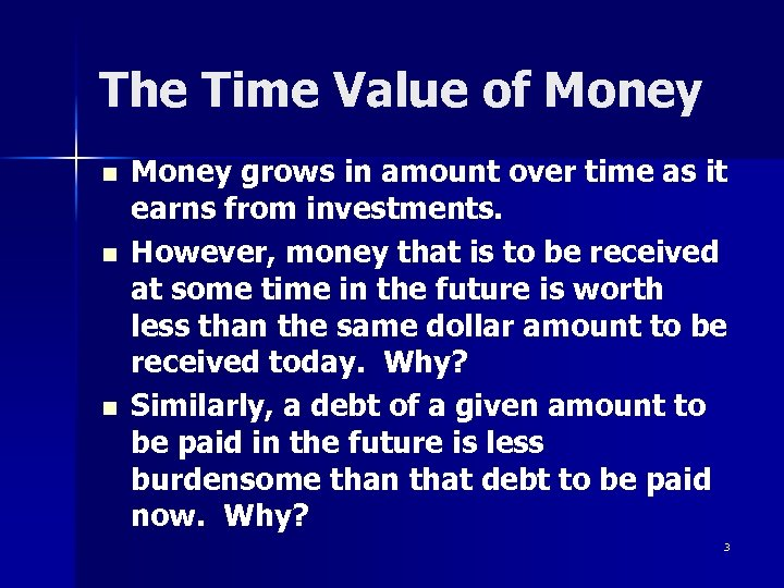 The Time Value of Money n n n Money grows in amount over time