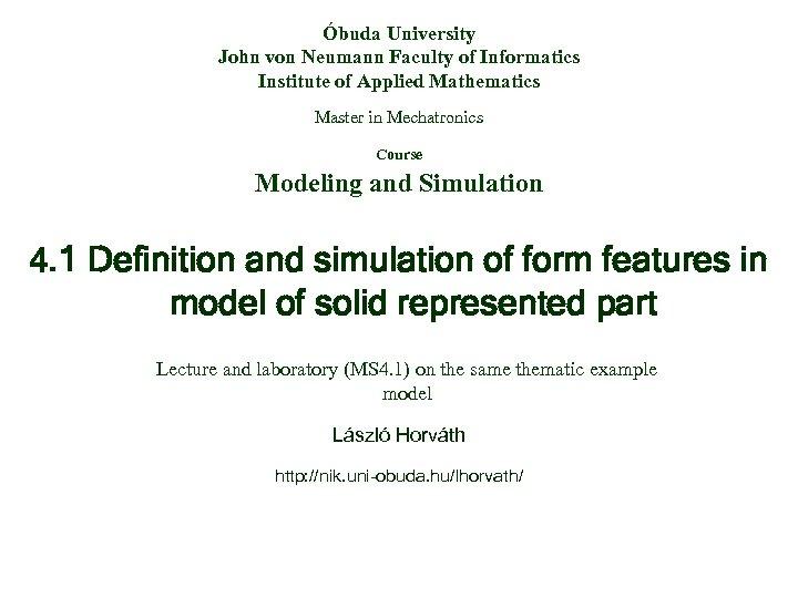 Óbuda University John von Neumann Faculty of Informatics Institute of Applied Mathematics Master in