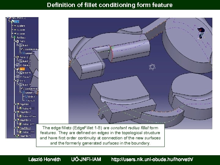 Definition of fillet conditioning form feature The edge fillets (Edge. Fillet 1 -5) are