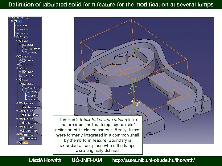 Definition of tabulated solid form feature for the modification at several lumps The Pad.