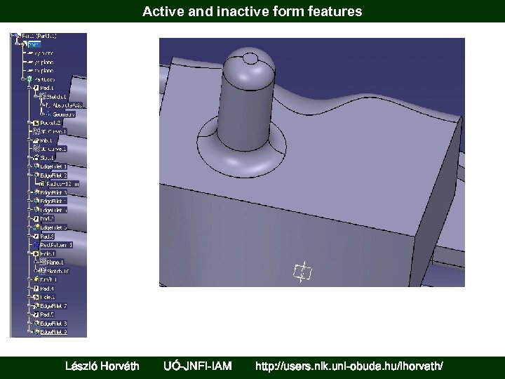 Active and inactive form features László Horváth UÓ-JNFI-IAM http: //users. nik. uni-obuda. hu/lhorvath/