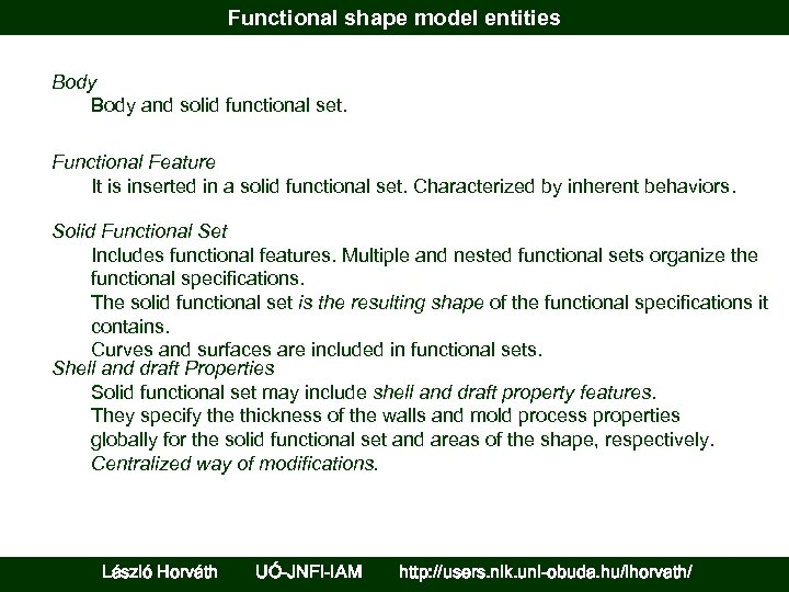 Functional shape model entities Body and solid functional set. Functional Feature It is inserted