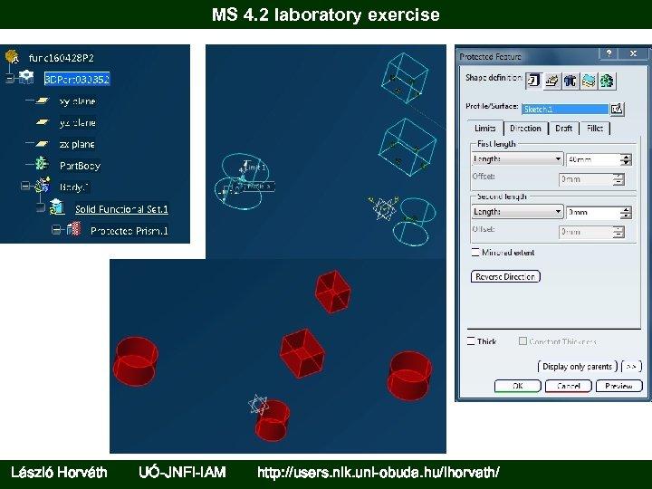 MS 4. 2 laboratory exercise László Horváth UÓ-JNFI-IAM http: //users. nik. uni-obuda. hu/lhorvath/