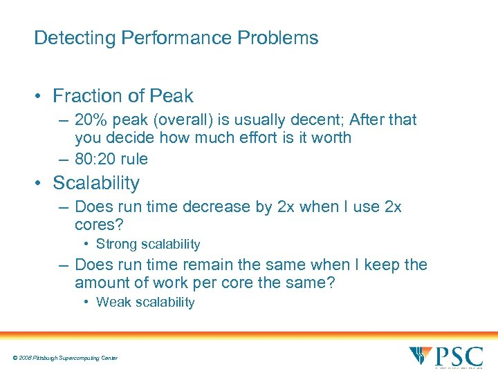 Detecting Performance Problems • Fraction of Peak – 20% peak (overall) is usually decent;