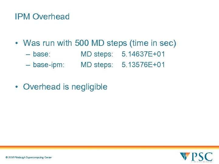 IPM Overhead • Was run with 500 MD steps (time in sec) – base:
