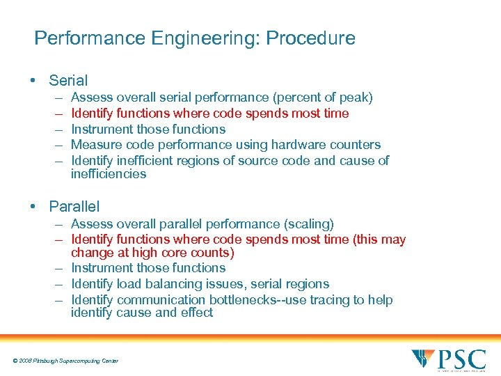 Performance Engineering: Procedure • Serial – – – Assess overall serial performance (percent of