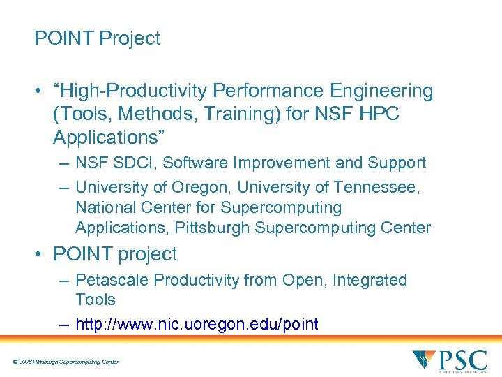 """POINT Project • """"High-Productivity Performance Engineering (Tools, Methods, Training) for NSF HPC Applications"""" –"""