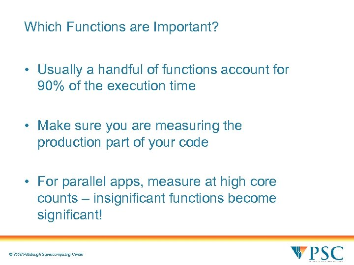 Which Functions are Important? • Usually a handful of functions account for 90% of