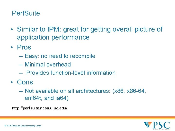 Perf. Suite • Similar to IPM: great for getting overall picture of application performance