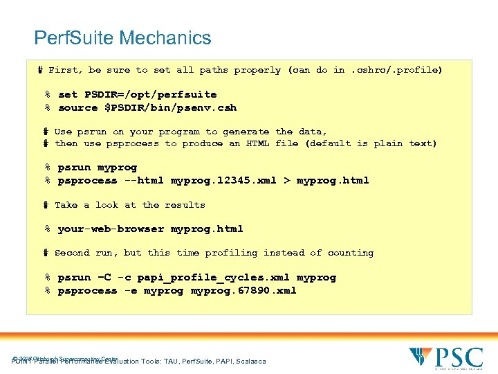 Perf. Suite Mechanics # First, be sure to set all paths properly (can do