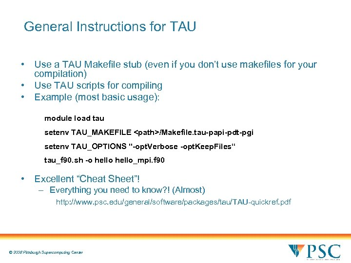 General Instructions for TAU • Use a TAU Makefile stub (even if you don't