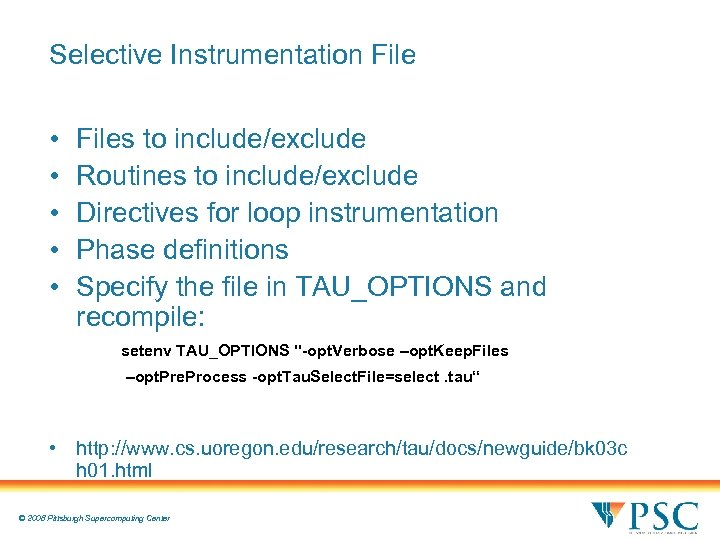 Selective Instrumentation File • • • Files to include/exclude Routines to include/exclude Directives for