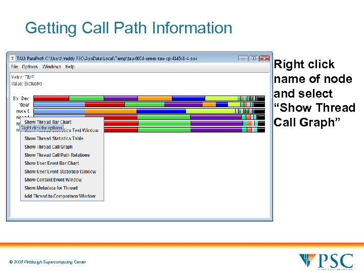 """Getting Call Path Information Right click name of node and select """"Show Thread Call"""