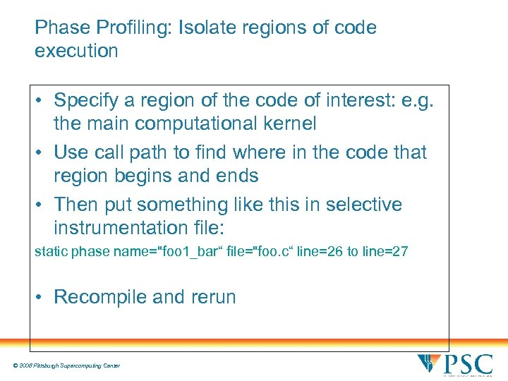 Phase Profiling: Isolate regions of code execution • Specify a region of the code
