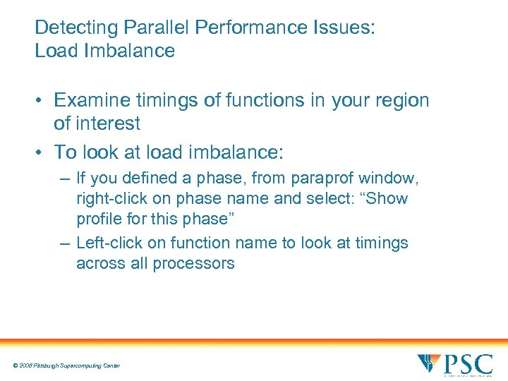 Detecting Parallel Performance Issues: Load Imbalance • Examine timings of functions in your region