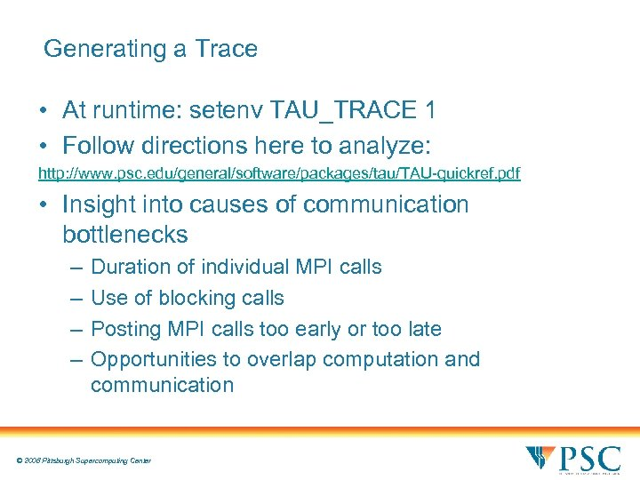 Generating a Trace • At runtime: setenv TAU_TRACE 1 • Follow directions here to