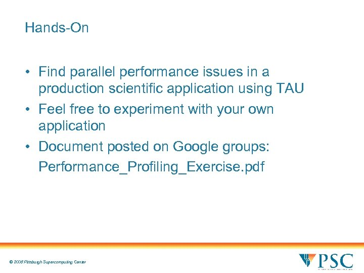 Hands-On • Find parallel performance issues in a production scientific application using TAU •