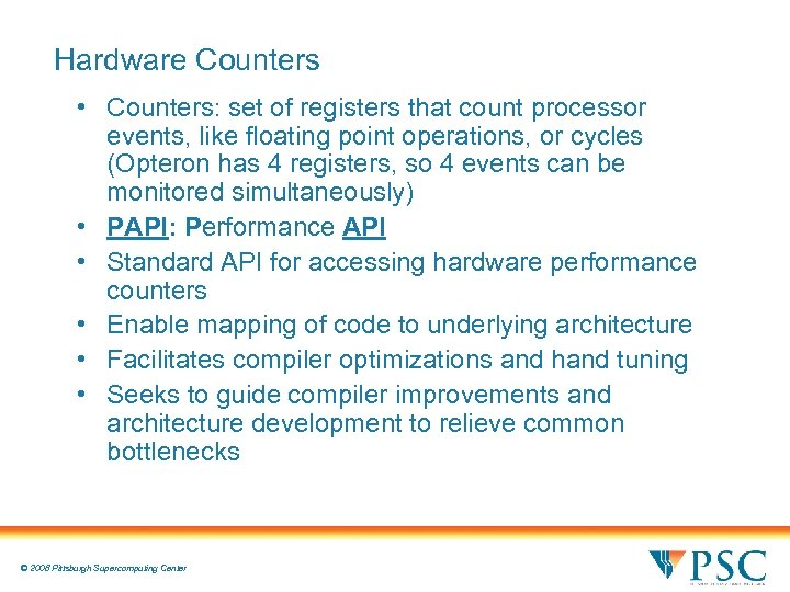 Hardware Counters • Counters: set of registers that count processor events, like floating point