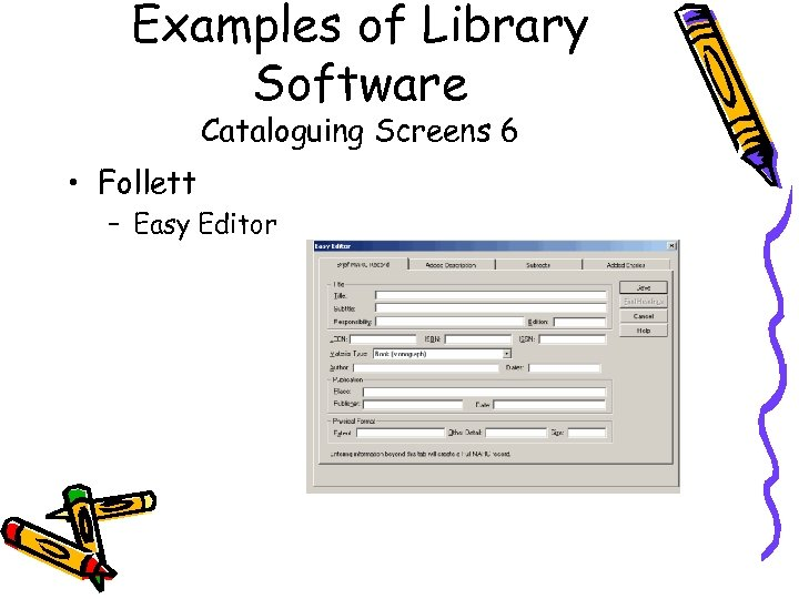 Examples of Library Software Cataloguing Screens 6 • Follett – Easy Editor