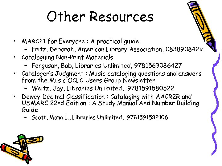 Other Resources • MARC 21 for Everyone : A practical guide – Fritz, Deborah,