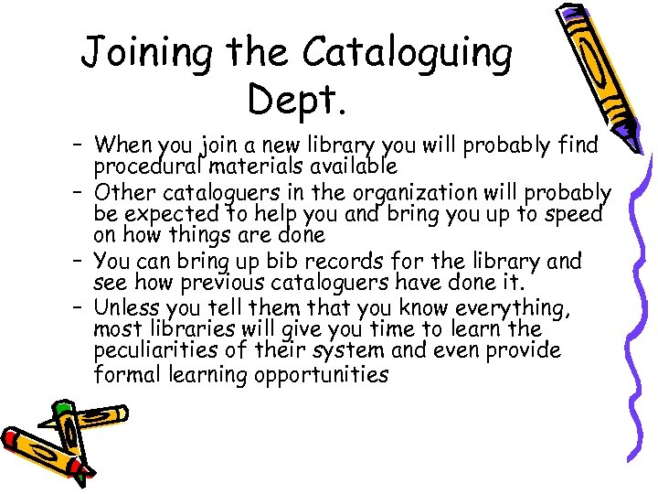 Joining the Cataloguing Dept. – When you join a new library you will probably