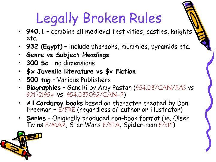 Legally Broken Rules • 940. 1 – combine all medieval festivities, castles, knights etc.