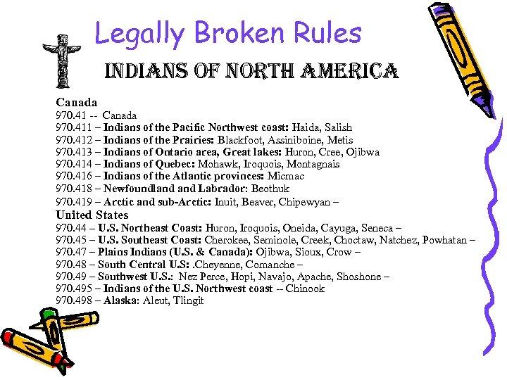 Legally Broken Rules indians of north america Canada 970. 41 -- Canada 970. 411