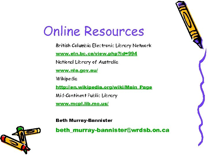 Online Resources British Columbia Electronic Library Network www. eln. bc. ca/view. php? id=994 National