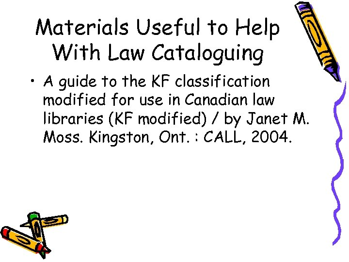 Materials Useful to Help With Law Cataloguing • A guide to the KF classification