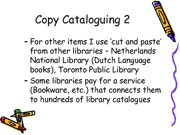 Copy Cataloguing 2 – For other items I use 'cut and paste' from other