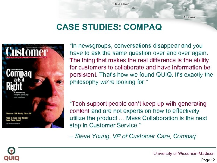 """CASE STUDIES: COMPAQ """"In newsgroups, conversations disappear and you have to ask the same"""