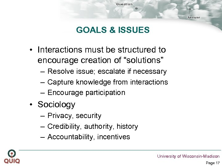 """GOALS & ISSUES • Interactions must be structured to encourage creation of """"solutions"""" –"""