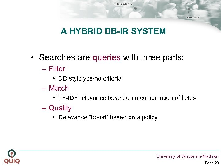 A HYBRID DB-IR SYSTEM • Searches are queries with three parts: – Filter •