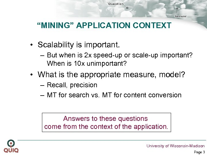 """""""MINING"""" APPLICATION CONTEXT • Scalability is important. – But when is 2 x speed-up"""
