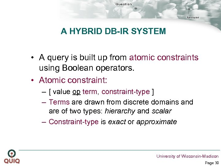 A HYBRID DB-IR SYSTEM • A query is built up from atomic constraints using