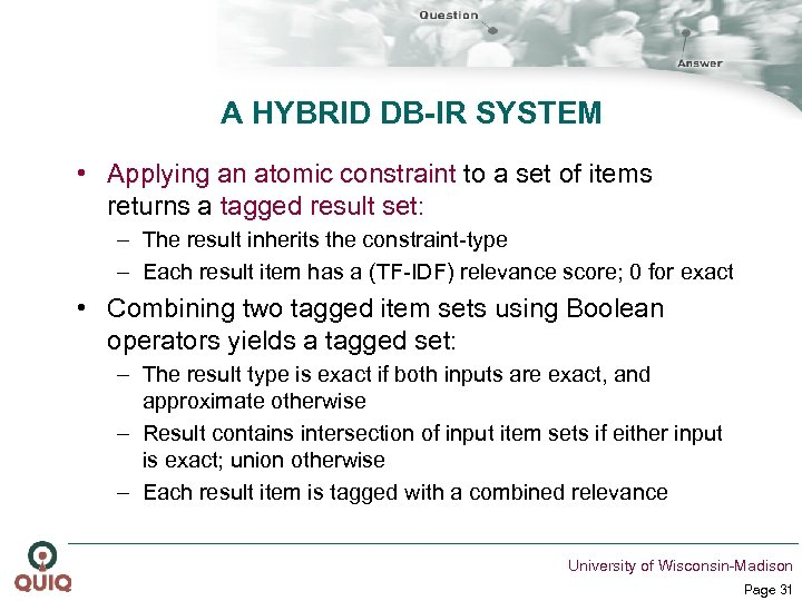 A HYBRID DB-IR SYSTEM • Applying an atomic constraint to a set of items
