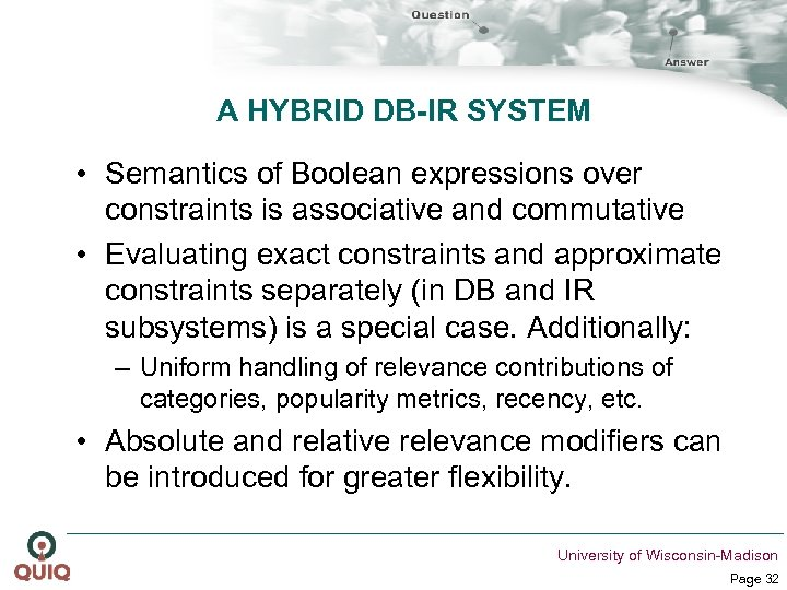 A HYBRID DB-IR SYSTEM • Semantics of Boolean expressions over constraints is associative and