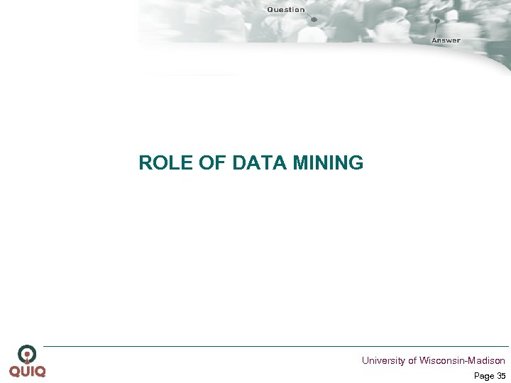 ROLE OF DATA MINING University of Wisconsin-Madison Page 35